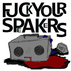 FuckYourSpeakersVol2-ThumbnailCover.jpg