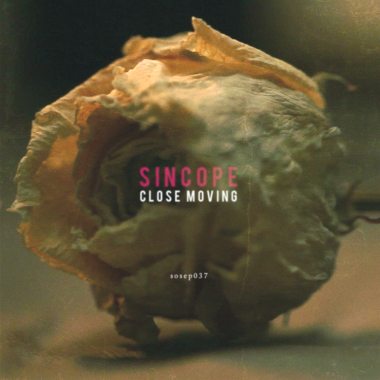 SOSEP037_00a_SINCOPE_CLOSE_MOVING_EP.jpg