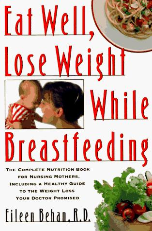 Download Eat well, lose weight while breastfeeding