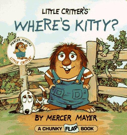 Little Critter's where's Kitty? by Mercer Mayer