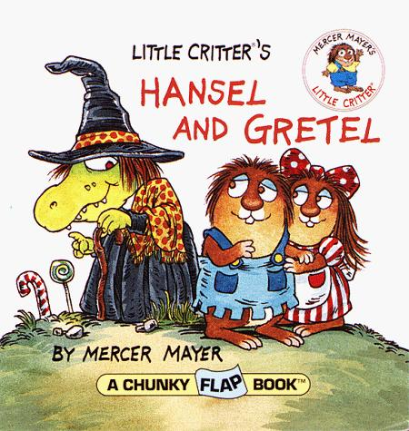 Download Little Critter's Hansel and Gretel (Chunky Flap Books)