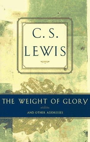 Download The weight of glory and other addresses