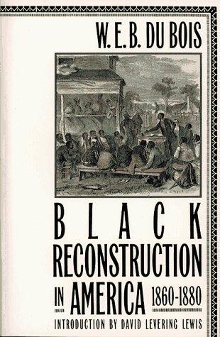 Download Black Reconstruction in America 1860 1880