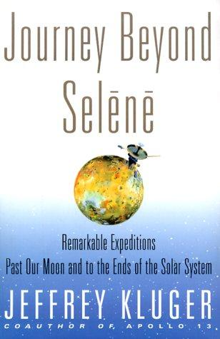 Journey beyond Selēnē by Jeffrey Kluger