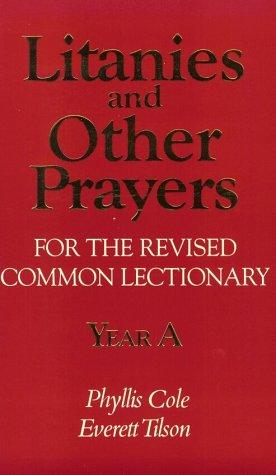 Litanies and other prayers for the Revised common lectionary.