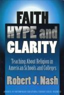 Faith, hype, and clarity