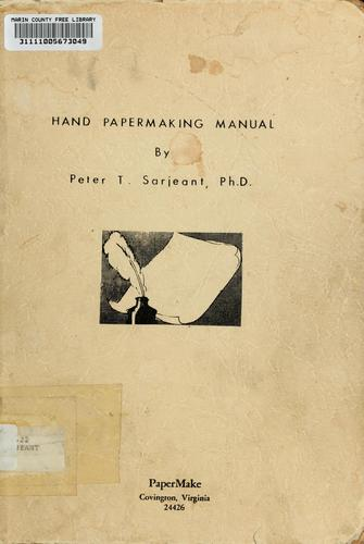 Hand papermaking manual by Peter T. Sarjeant