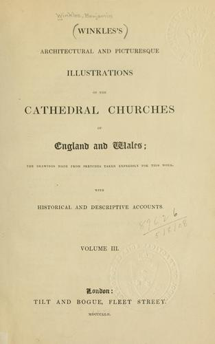 Download Winkles's architectural and picturesque illustrations of the cathedral churches of England and Wales
