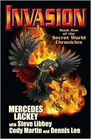 Invasion: Book One of the Secret World Chronicle (Secret World Chronicles), Lackey, Mercedes; Steve Libbey; Cody Martin; Dennis Lee