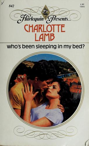 Who's Been Sleeping In My Bed? (Harlequin Presents, No 842)
