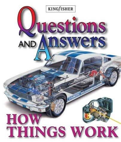 How Things Work (Questions and Answers)