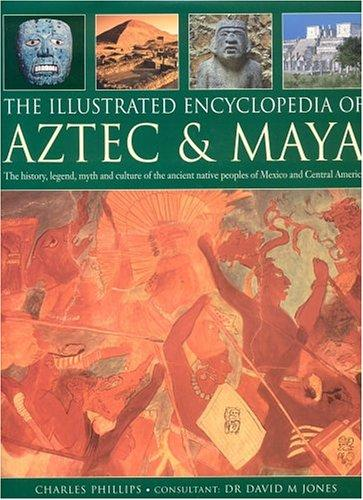 Download The Illustrated Encyclopedia of Aztec and Maya