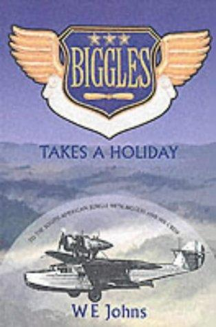 Download Biggles Takes a Holiday