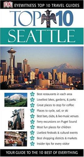 Download Top 10 Seattle (Eyewitness Travel Guides)