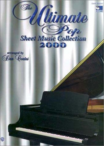 The Ultimate Pop Sheet Music Collection 2000 by Dan Coates
