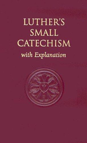 Download Luther's Small Catechism, with Explanation