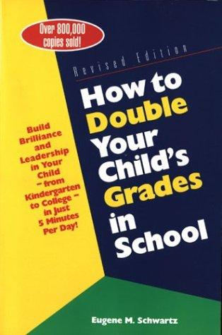 Download How to Double Your Child's Grades in School