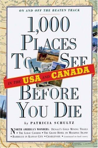 1,000 Places to See in the U.S.A. & Canada Before You Die