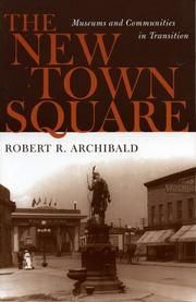 The New Town Square: Museums And Communities In Transition PDF Download
