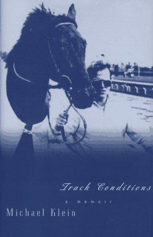 Track Conditions: A Memoir, Klein, Michael