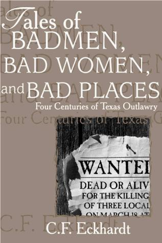 Tales of Badmen, Bad Women, and Bad Places