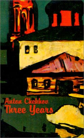 Three years by Anton Chekhov