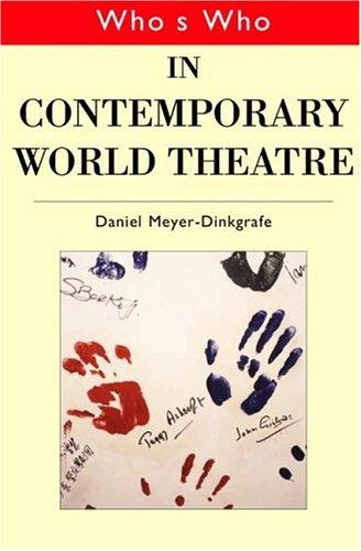 Who's Who in Contemporary World Theatre (Who's Who) (Who's Who Series)
