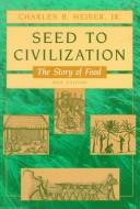 Seed to civilization