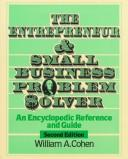 Download The entrepreneur and small business problem solver