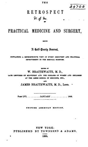 The Retrospect of Practical Medicine and Surgery: Being a Half-yearly Journal Containing a …