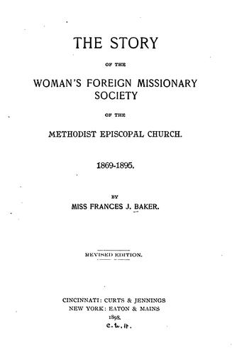 The Story of the Woman's Foreign Missionary Society of the Methodist Episcopal Church, 1869-1895