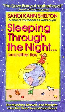 Download Sleeping Through the Night…and Other Lies