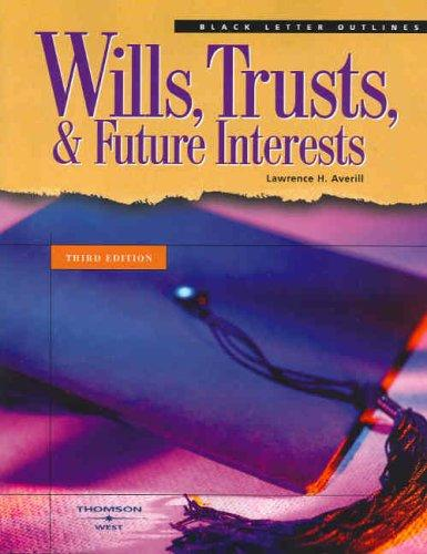 Download Wills, Trusts, And Future Interests (Black Letter Outlines) (Black Letter Outline)