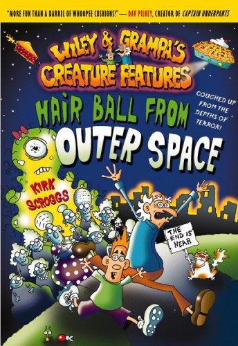Hair Ball from Outer Space (Wiley and Grampa's Creature Features, No. 6)