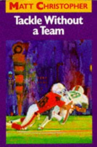 Download Tackle Without a Team (Matt Christopher Sports Classics)