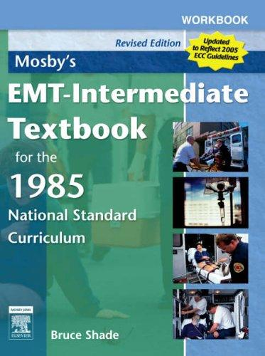 Workbook for Mosby's EMT-Intermediate Textbook for the 1985 National Standard Curriculum –  Revised Edition