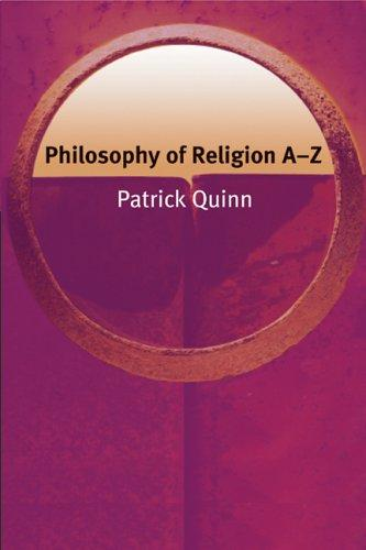 Download Philosophy of Religion A-Z (Philosophy A-Z)