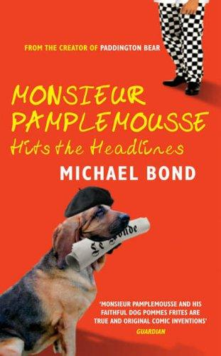 Monsieur Pamplemousse Hits the Headlines (Monsieur Pamplemousse Mysteries (Paperback)) (Monsieur Pamplemousse Mysteries)