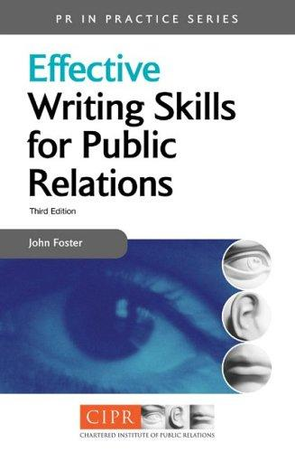 Effective Writing Skills for Public Relations (PR in Practice) John Foster
