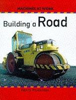 Building a Road (Machines at Work)