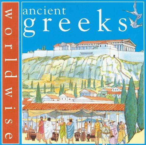 Download Ancient Greeks (Worldwise)