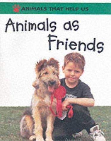 Download Animals as Friends (Animals That Help Us)