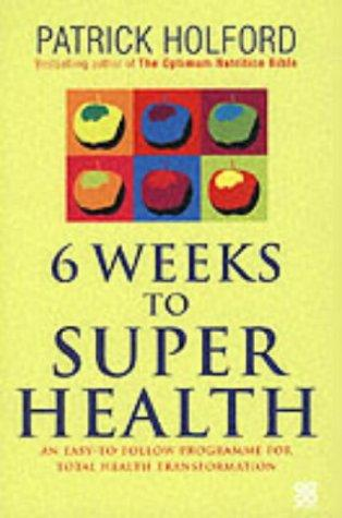 Download Six Weeks to Superhealth