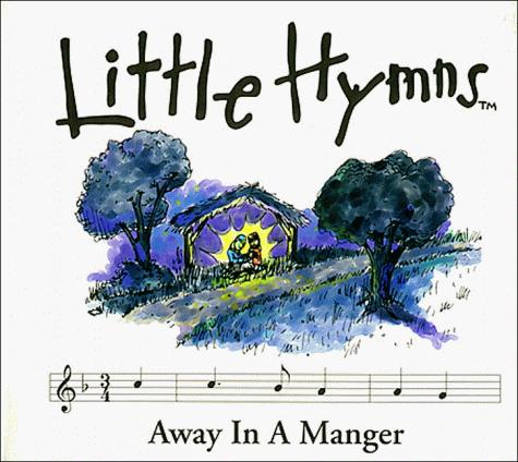 Download Away in a Manger (Little Hymns Christmas Classics)
