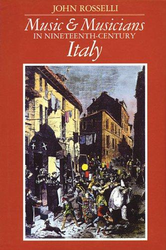 Download Music and Musicians in Nineteenth Century Italy