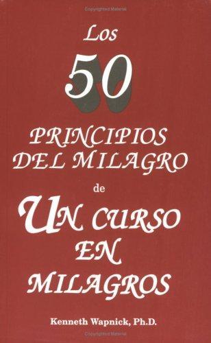 Los cincuenta principios del milagro de Un curso en milagros