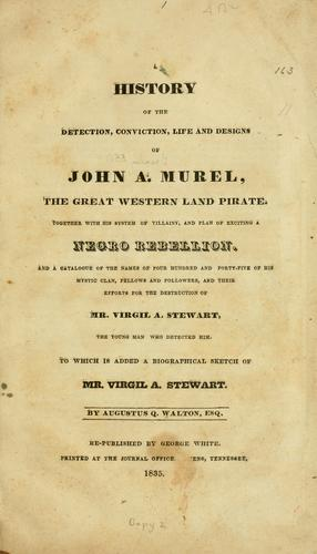 Download A history of the detection, conviction, life and designs of John A. Murel, the great western land pirate.