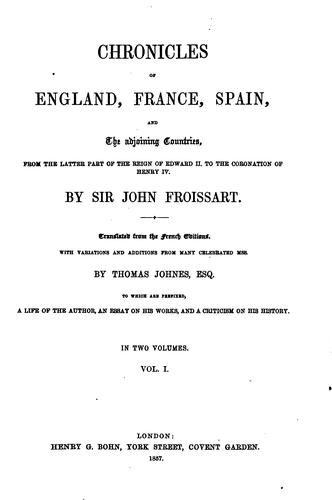 Chronicles of England, France, Spain, and the adjoining countries.