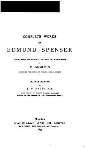 The complete works of Edmund Spenser.