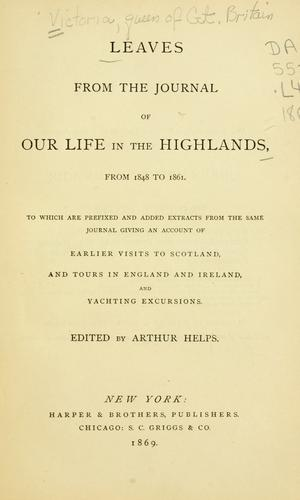 Download Leaves from the journal of our life in the Highlands from 1848 to 1861.